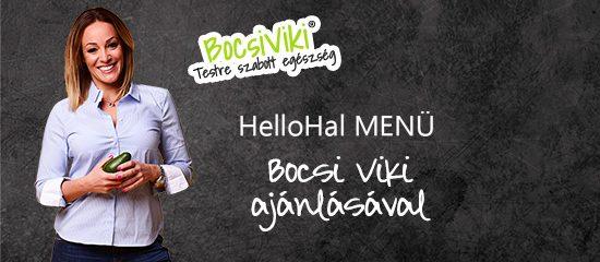 HelloHal menü Bocsi Viki ajánlásával
